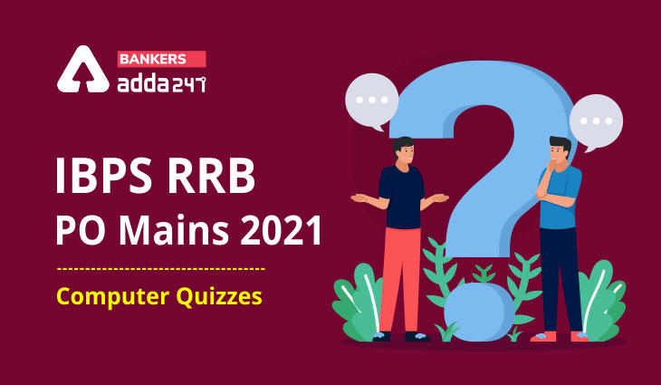 Computer Quiz For RRB PO Mains 2021- 24th September_40.1