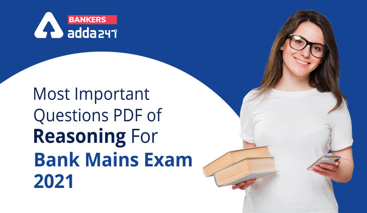 Most Important Questions PDF of Reasoning For Bank Mains Exam 2021_40.1