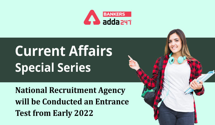 National Recruitment Agency will be conducted an entrance test from early 2022: Current Affairs Special Series_40.1