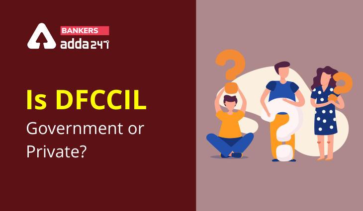 Is DFCCIL Government or Private?_40.1