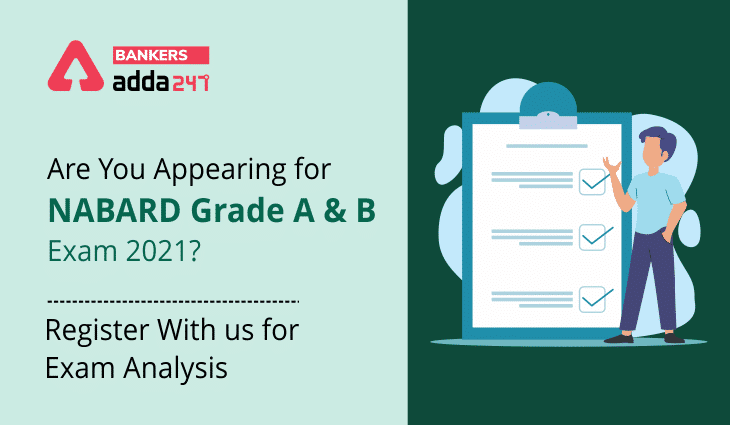 Are You Appearing for NABARD Grade A and B Exam 2021? Register With us For Exam Analysis_40.1