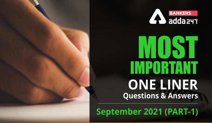 Current Affairs One Liners September 2021: Download Questions & Answers (Part-1) PDF_40.1