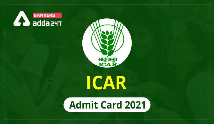 ICAR Admit Card 2021 AO & F&AO, Expected Admit Card Date_40.1