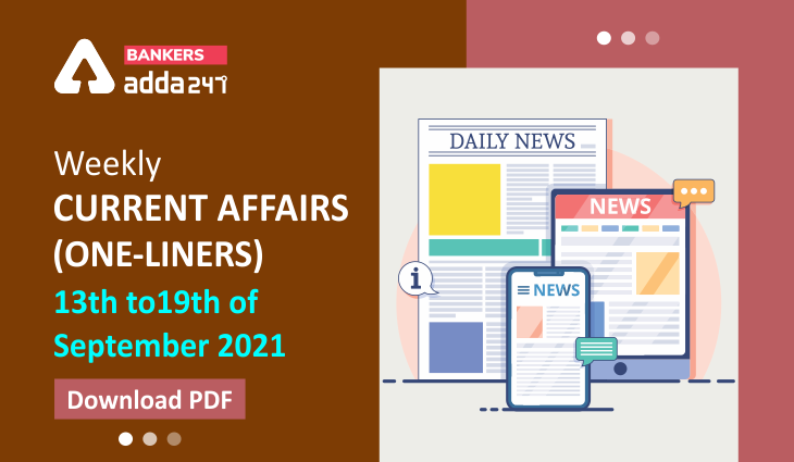 Weekly Current Affairs One-Liners | 13th to 19th of September 2021_40.1