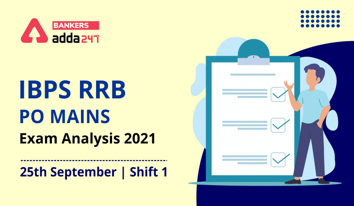 IBPS RRB PO Mains Exam Analysis 2021, 25th September, Exam Review, Difficulty Level_40.1