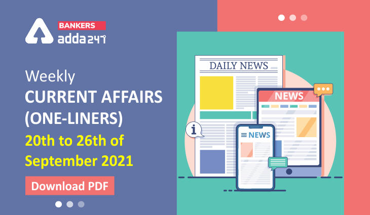 Weekly Current Affairs One-Liners | 20th to 26th of September 2021_40.1