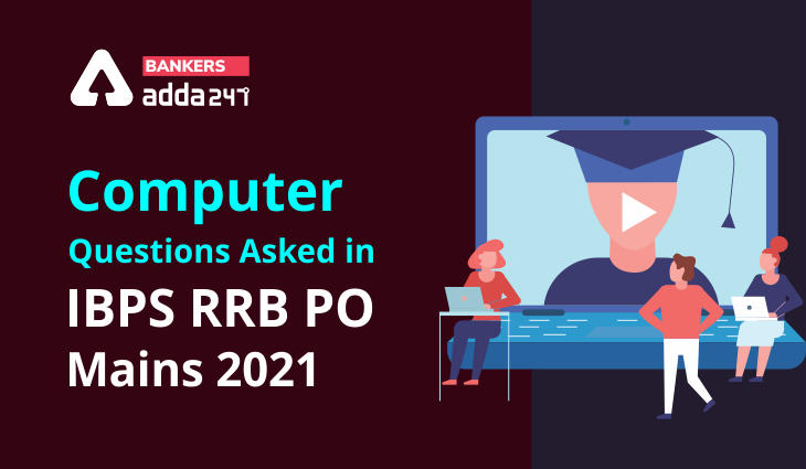 Computer Questions Asked in IBPS RRB PO Mains 2021 Exam_40.1