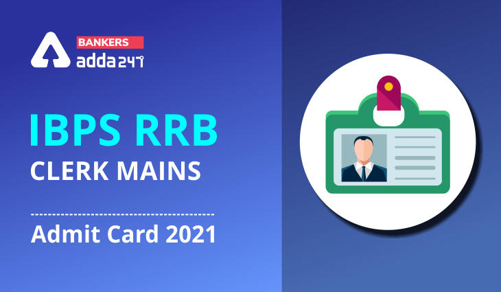 IBPS RRB Clerk Mains Admit Card 2021 Out For Office Assistant Exam_40.1