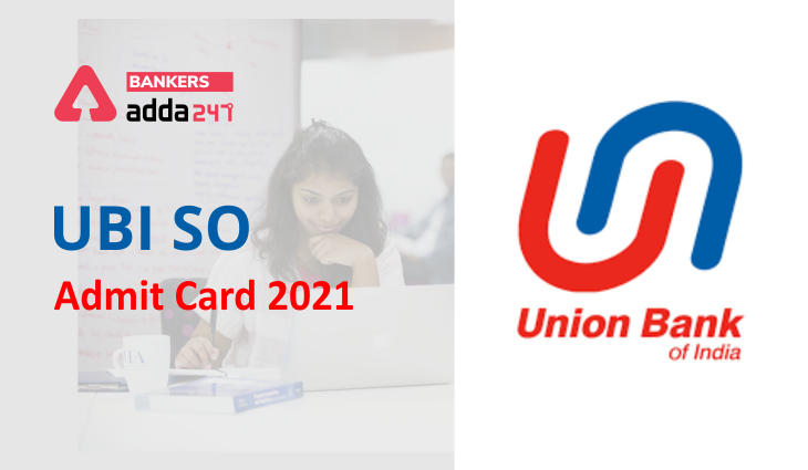 Union Bank SO Admit Card 2021 Out: UBI Admit Card Link & Exam Date_40.1