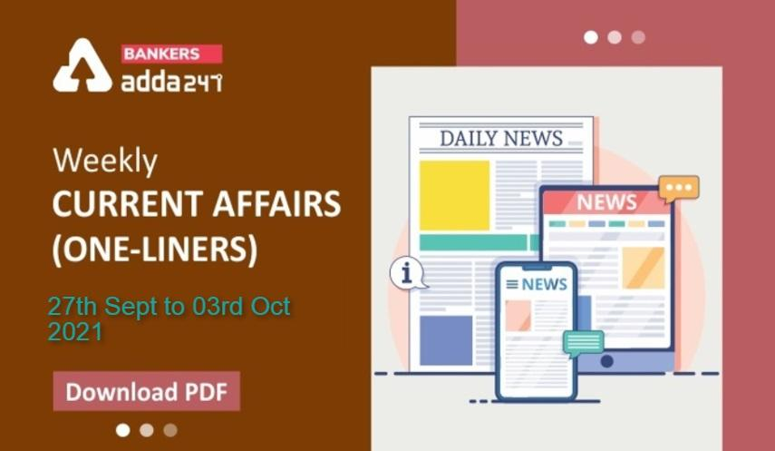 Weekly Current Affairs One-Liners | 27th September to 3rd October 2021_40.1