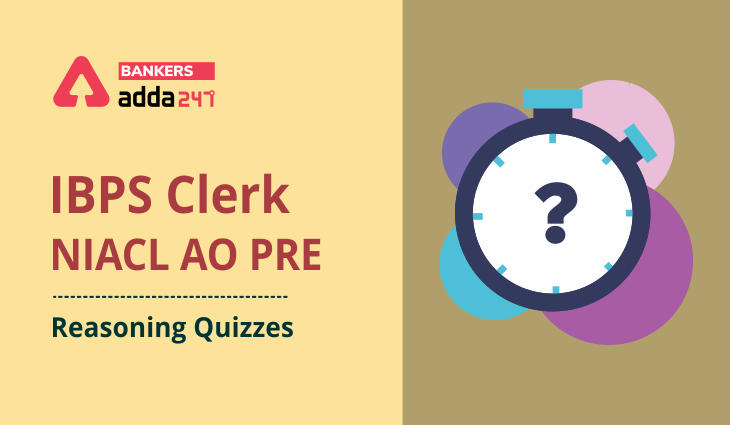 Reasoning Ability Quiz For IBPS Clerk/NIACL AO Prelims 2021- 3rd October_40.1