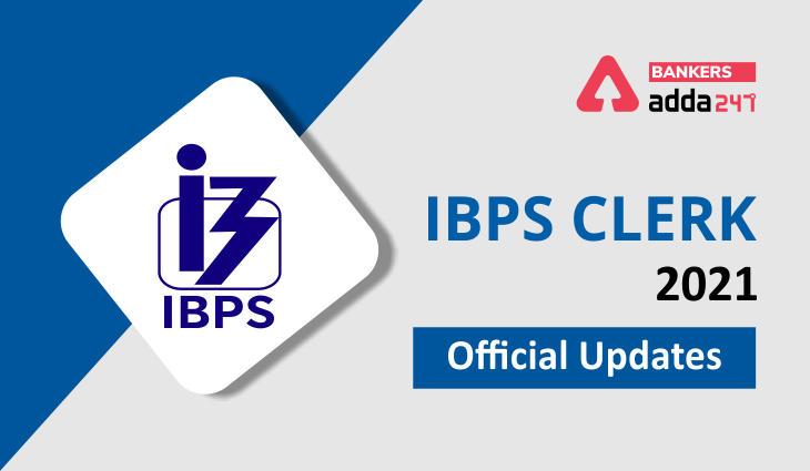 IBPS Clerk 2021: Official Updates About IBPS Clerk_40.1