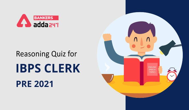 Reasoning Ability Quiz For IBPS Clerk Prelims 2021- 8th October_40.1