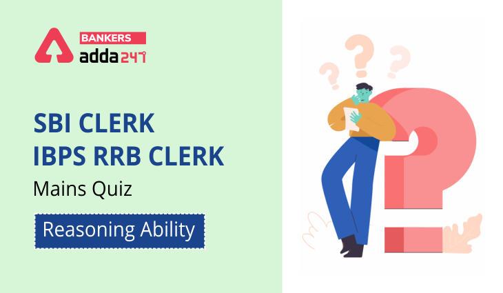 Reasoning Ability Quiz For SBI Clerk/IBPS RRB Clerk Mains 2021- 10th October_40.1
