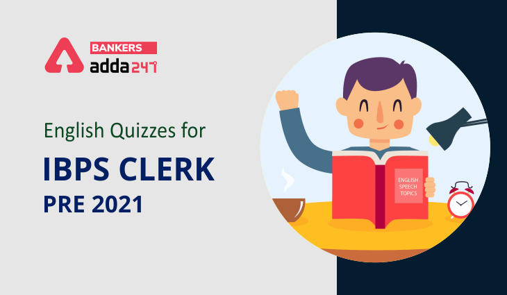English Quizzes For IBPS Clerk Prelims 2021- 10th October_40.1