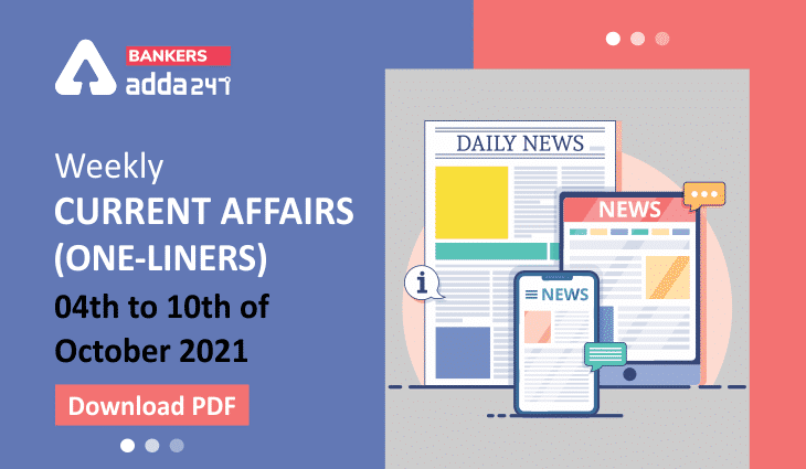 Weekly Current Affairs One-Liners   04th to 10th of October 2021_40.1