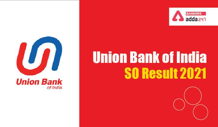 Union Bank SO Result 2021: UBI Specialist Officer Cut Off & Marks_40.1