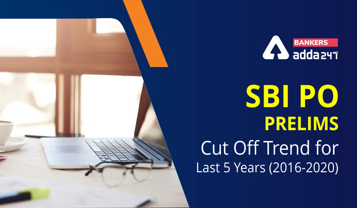 SBI PO Prelims Cut Off Trend for Last 5 Years (2016-2020)_40.1