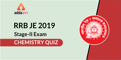 RRB JE Stage-II Chemistry Quiz : 31st July_40.1