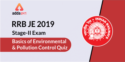 RRB JE Stage-II Ecology Quiz : 16th July_40.1