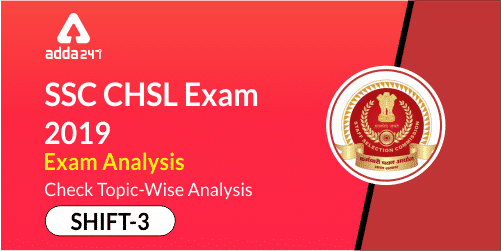 SSC CHSL Exam Analysis 2019: 5th July Shift 3_40.1