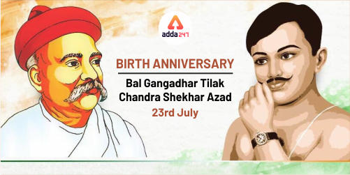 Saluting the Heroes | Birth Anniversary of Tilak and Azad : 23 July_40.1