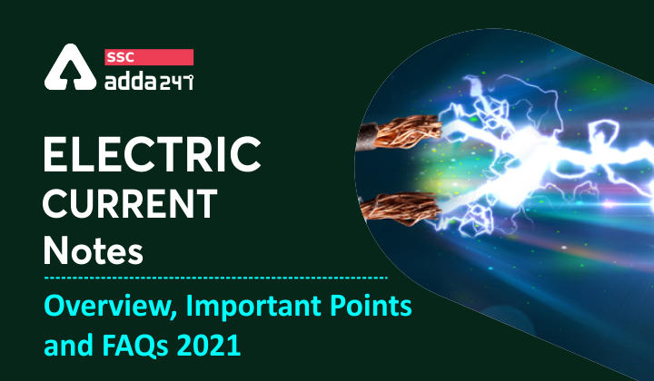 Electric Current Notes : Overview and Important Points 2021_40.1