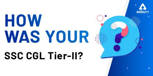 How was your SSC CGL Tier II Exam? Share Your Reviews_40.1