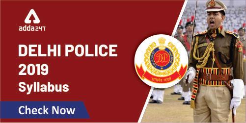 Delhi Police Head Constable Syllabus 2019 ,Check Now_40.1