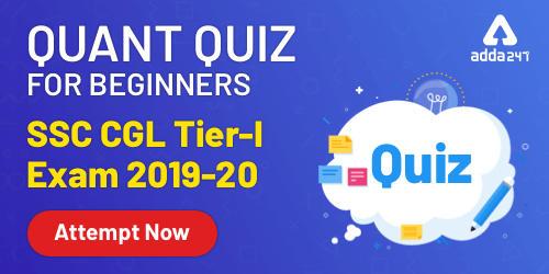 Quantitative Aptitude [ Beginners Level ] Quiz For SSC CGL : 1st January_40.1