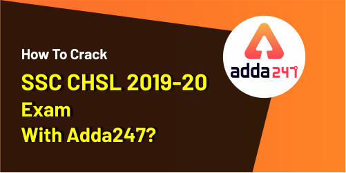 How To Crack SSC CHSL 2019-20 Exam With Adda247?_40.1