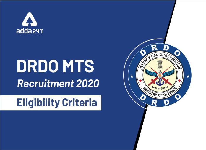 DRDO MTS Recruitment 2020: Eligibility Criteria_40.1