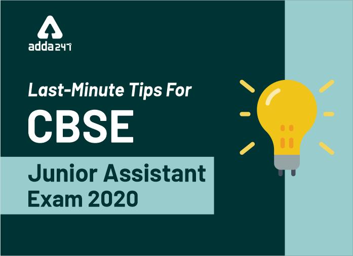 Last Minute Tips For CBSE Junior Assistant Exam 2020_40.1