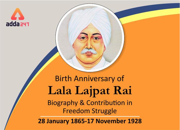 Birth Anniversary of Lala Lajpat Rai: Biography and Contribution in Freedom Struggle_40.1