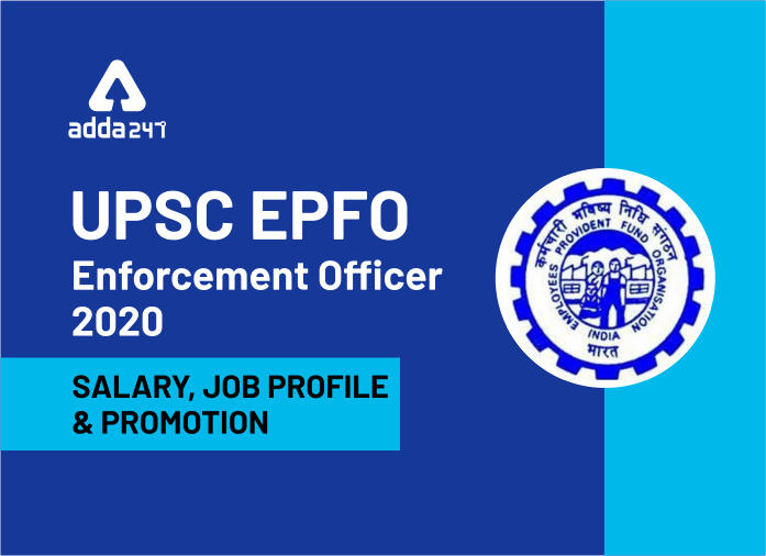 UPSC EPFO Enforcement Officer: Salary, Job Profile, Promotions & Posting_40.1