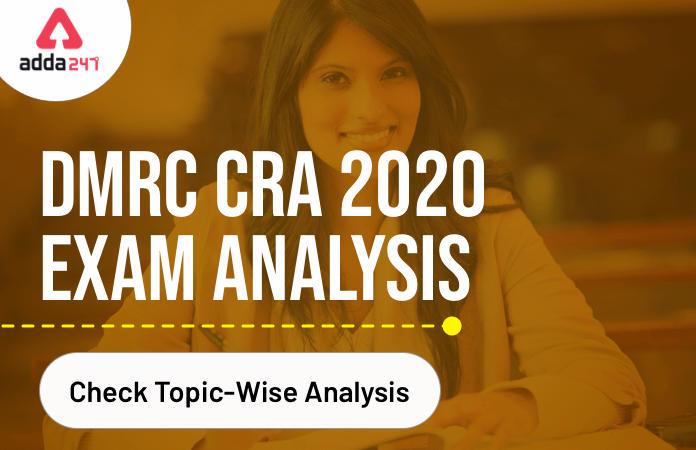 DMRC CRA Exam Analysis 2020 : Check Shift 2 Exam Analysis Here_40.1