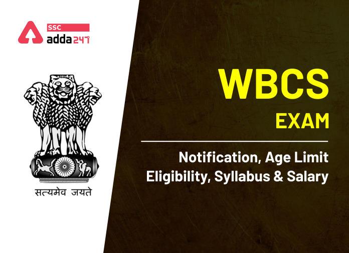 WBCS Recruitment 2020: Check WBCS Prelims Result, Notification, Age Limit, Eligibility, Syllabus & Salary_40.1