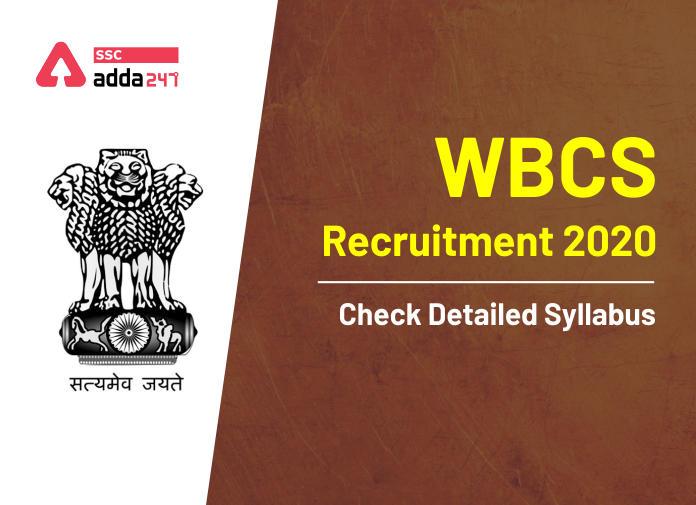 WBCS Syllabus 2020: Subject-Wise Prelims and Mains Syllabus