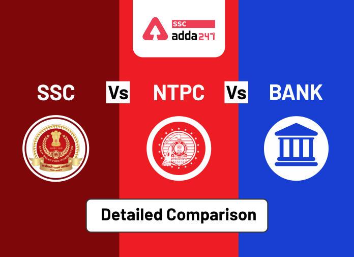 SSC vs Bank Vs RRB NTPC Exams : Check Detailed Comparison_40.1