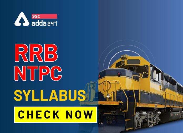 RRB NTPC Syllabus 2021: Check Detailed Railway NTPC CBT I and CBT II Syllabus_50.1