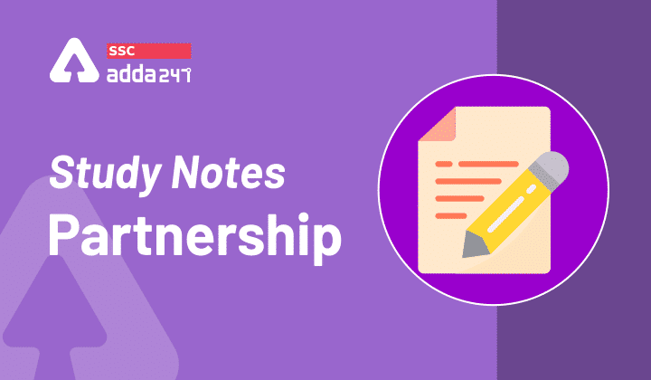 Study Notes on Partnership: Types, Formulas and Examples_40.1