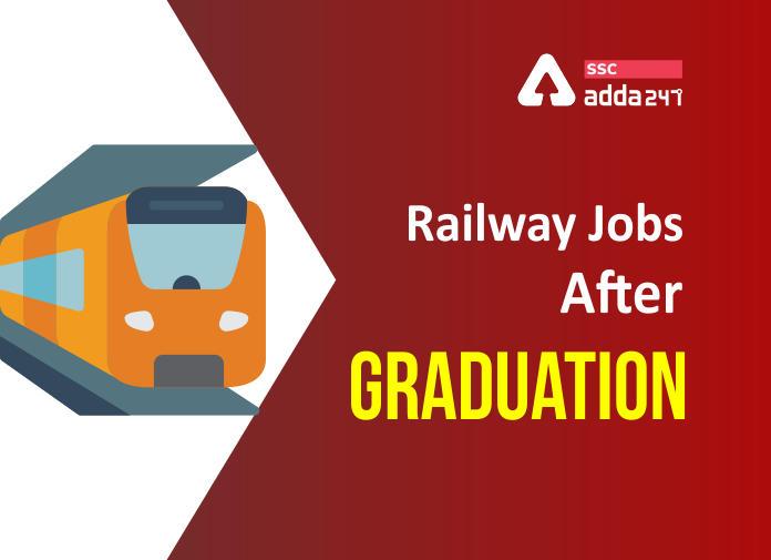 How To Get A Job In Railway? Railway Jobs After Graduation_40.1