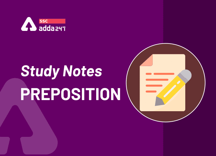 Study Notes on Preposition: Types, Rules, Usage and Examples_40.1
