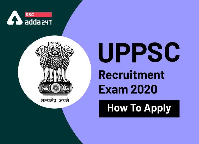 UPPSC Recruitment Exam 2020: How To Apply_40.1