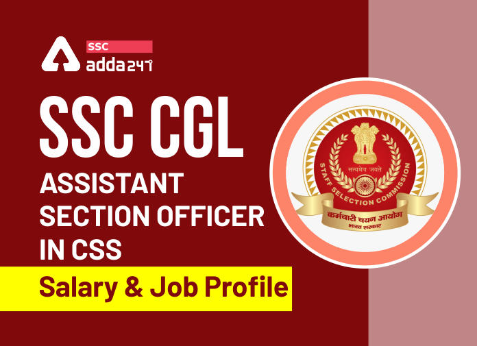 SSC CGL Assistant Section Officer in CSS: Salary And Job Profile_40.1