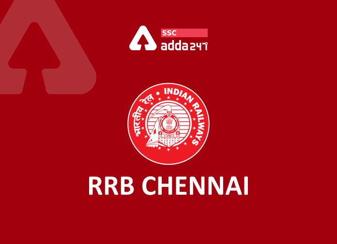 RRB Chennai Recruitment 2021: Exams, Important Dates, Admit Card_40.1