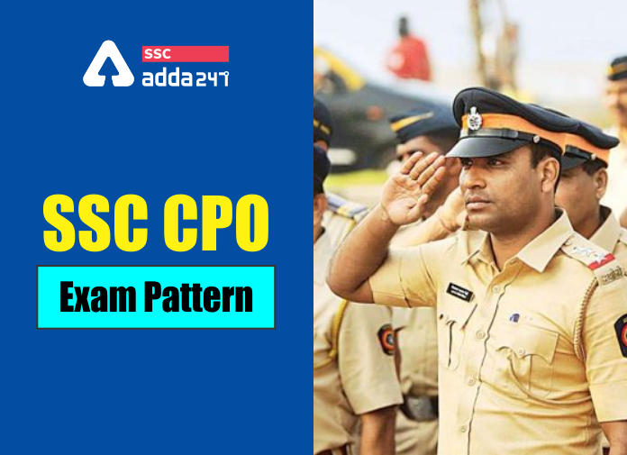SSC CPO Exam Pattern 2020: Check Exam Pattern For SSC CPO Paper 1 and Paper 2_40.1