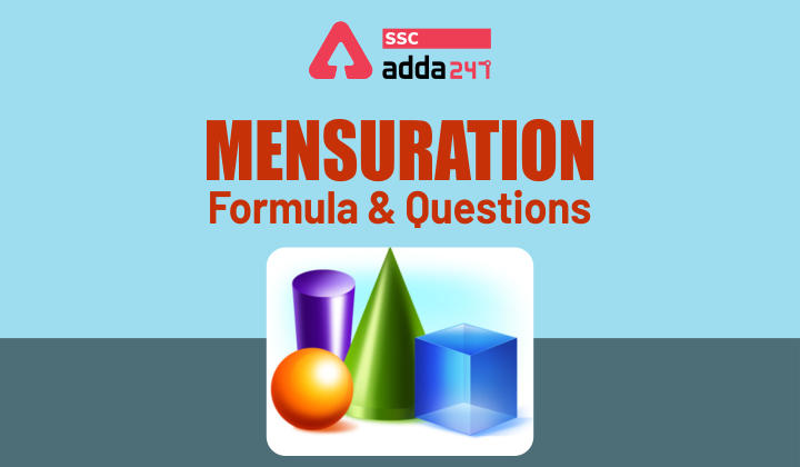 Mensuration Formula : Mensuration Formula And Questions For 2D And 3D Shapes_40.1