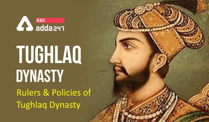 Tughlaq Dynasty : Rulers and Policies of Tughlaq Dynasty_40.1
