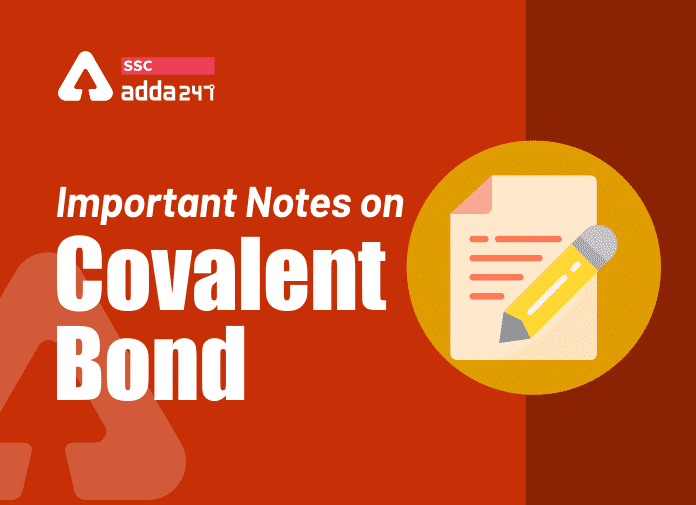 Important Notes on Covalent Bonds: Types, Properties and FAQs_40.1